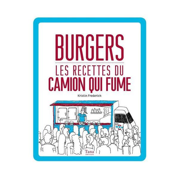 burgers-les-recettes-du-camion-qui-fume-tana-editions